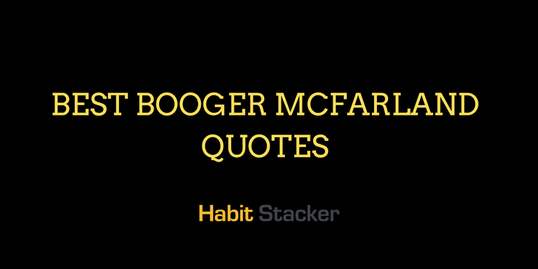 29 Best Booger McFarland Quotes