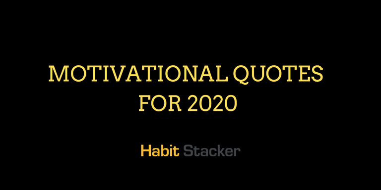 45 Motivational Quotes for 2020